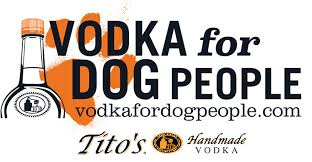 Tito's Vodka for Dog People